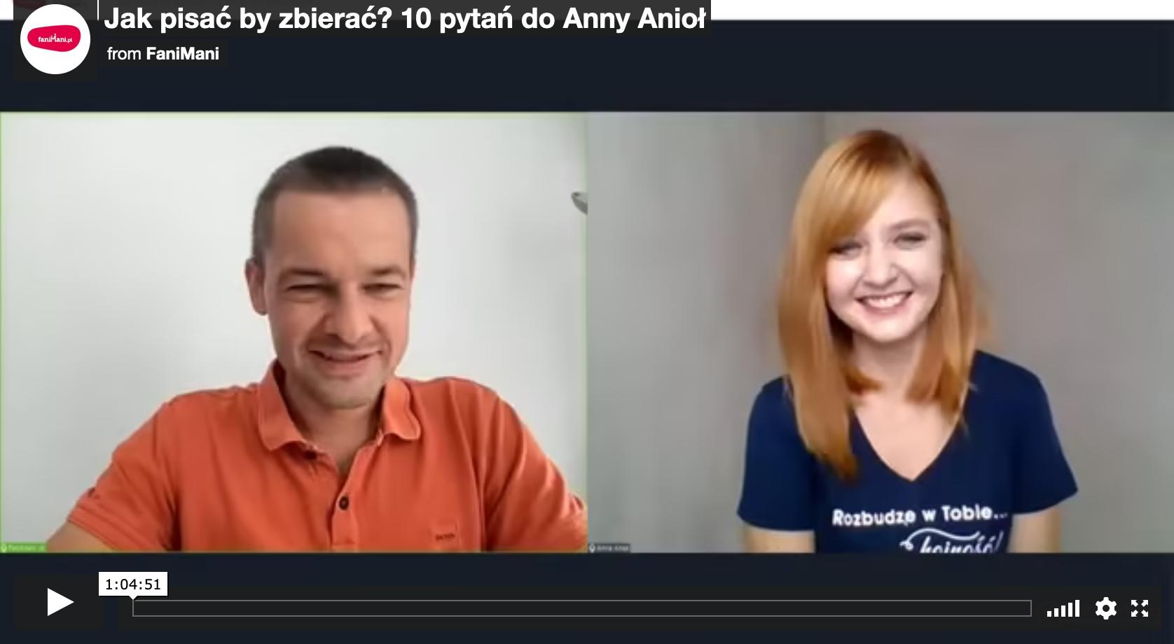 Jak pisać by zbierać? 10 pytań do Anny Anioł